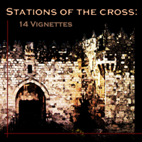 Stations Of The Cross - 14 Vignettes _ Small